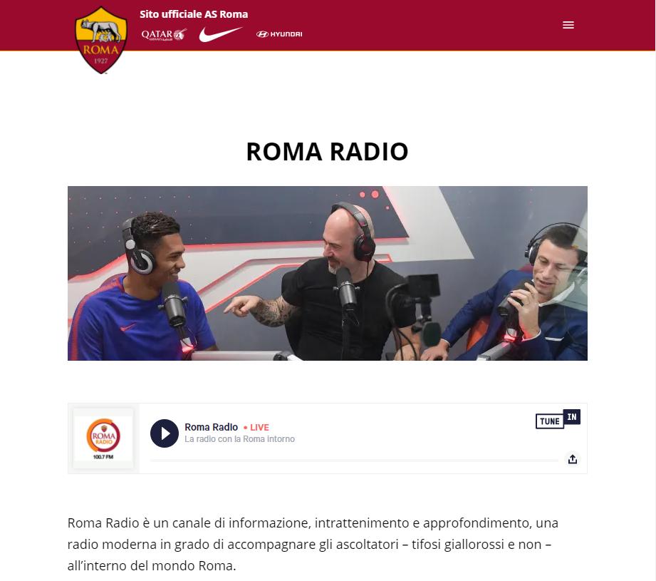 Roma Radio (100.7 MHz) è l'emittente ufficiale della squadra AS Roma Calcio. Le altre tre stazioni che ne parlano sono: Tele Radio Stereo (92.7 MHz), Centro Suono Sport (101.5 MHz) e Rete Sport (104.2 MHz)